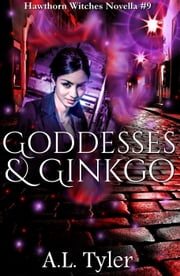 Goddesses & Ginkgo - Hawthorn Witches, #9 ebook by A.L. Tyler