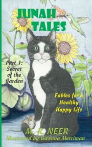 Junah Tales: Secret of the Garden: Fables for a Healthy Happy Life