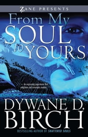 From My Soul to Yours ebook by Dywane D. Birch