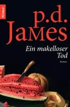 Ein makelloser Tod - Roman ebook by P. D. James, Walter Ahlers, Link Elke