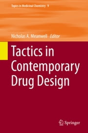 Tactics in Contemporary Drug Design ebook by Nicholas A. Meanwell