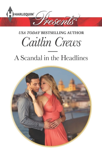 A Scandal in the Headlines ebook by Caitlin Crews