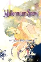 Millennium Snow, Vol. 4 ebook by Bisco Hatori