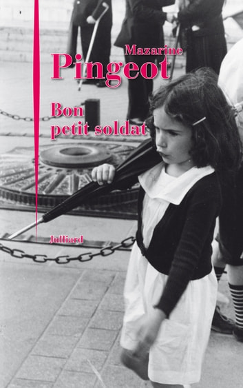 Bon petit soldat ebook by Mazarine PINGEOT