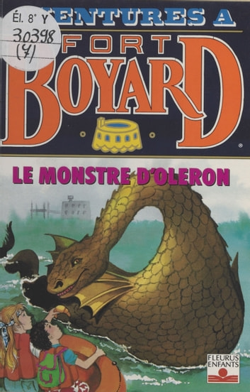 Aventures à Fort-Boyard (7) : Le monstre d'Oléron eBook by Dan Mitrecey