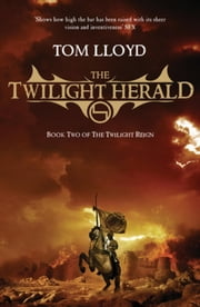 The Twilight Herald - Book Two Of The Twilight Reign ebook by Tom Lloyd
