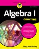 Algebra I For Dummies ebook by Mary Jane Sterling