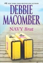 Navy Brat ebook by Debbie Macomber