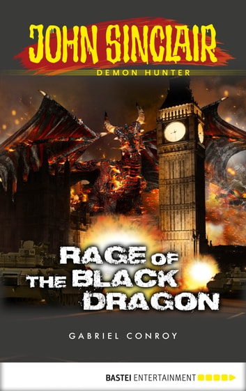 John Sinclair - Episode 11 - Rage of the Black Dragon ebook by Gabriel Conroy