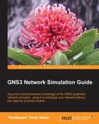 "GNS3 Network Simulation Guide ebook by ""RedNectar"" Chris Welsh"