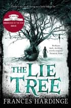 The Lie Tree ebook by Frances Hardinge