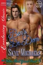 Ben's Dr. Dom ebook by Skye Michaels