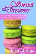 Sweet Dreams ebook by Lisa Maliga