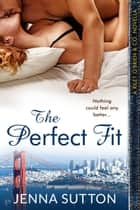 The Perfect Fit (a Riley O'Brien & Co. novella) ebook by Jenna Sutton