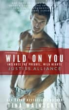 Wild On You eBook by Tina Wainscott