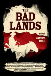 The Bad Lands - A Novel ebook by Oakley Hall
