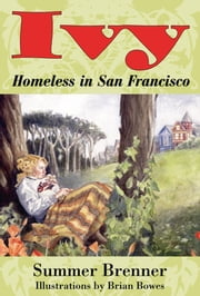 Ivy, Homeless in San Francisco ebook by Brian Bowes,Summer Brenner