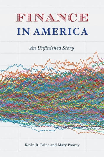 Finance in america ebook by kevin r brine 9780226502212 rakuten finance in america an unfinished story ebook by kevin r brinemary poovey fandeluxe Image collections