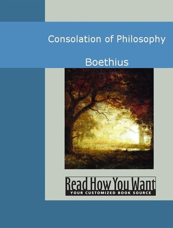 the philosophy of boethius The project gutenberg ebook of the consolation of philosophy, by boethius this ebook is for the use of anyone anywhere at no cost and with almost no restrictions whatsoever.