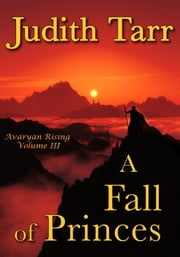 A Fall of Princes ebook by Judith Tarr