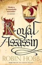 Royal Assassin (The Farseer Trilogy, Book 2) ebook by Robin Hobb