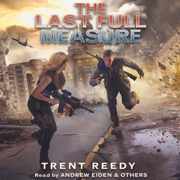 The Last Full Measure: Book 3 of Divided We Fall audiobook by Trent Reedy