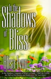 In the Shadows of Bliss ebook by Alisa Lynn