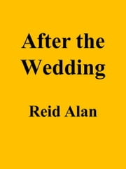 After the Wedding ebook by Reid Alan