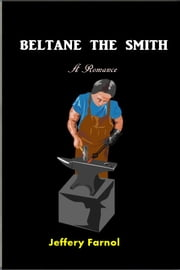 Beltane the Smith ebook by Jeffery Farnol