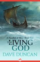 The Living God ebook by Dave Duncan
