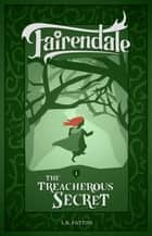 The Treacherous Secret - Fairendale ebook by L.R. Patton