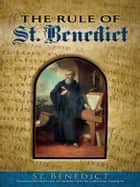 The Rule of St. Benedict ebook by St. Benedict, Cardinal Gasquet