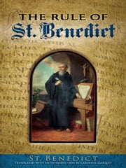 The Rule of St. Benedict ebook by St. Benedict,Cardinal Gasquet