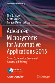 Advanced Microsystems for Automotive Applications 2015 - Smart Systems for Green and Automated Driving ebook by Tim Schulze,Beate Müller,Gereon Meyer