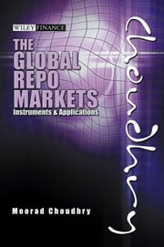 Global Repo Markets - Instruments and Applications ebook by Moorad Choudhry