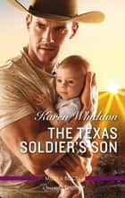 The Texas Soldier's Son ebook by Karen Whiddon