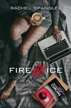 Fire & Ice ebook by Rachel Spangler