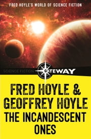 The Incandescent Ones ebook by Fred Hoyle,Geoffrey Hoyle