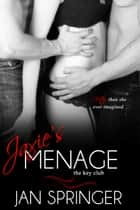 Jaxie's Menage - Romance Menage serial ebook by Jan Springer