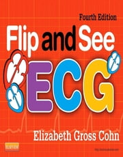 Flip and See ECG ebook by Elizabeth Gross Cohn