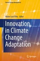 Innovation in Climate Change Adaptation ebook by Walter Leal Filho