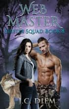 Web Master - Shifter Squad, #8 ebook by J.C. Diem