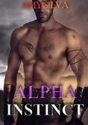 Alpha Instinct Shifters ebook by Amy Silva