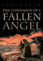 The Confession of a Fallen Angel ebook by Yonatan