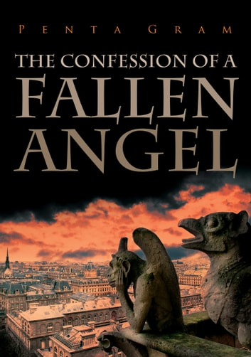 The Confession of a Fallen Angel - The Most Perfect Creature eBook by Yonatan