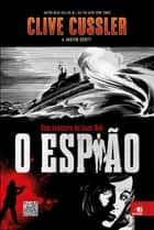 O espião ebook by Clive Cussler, Justin Scott