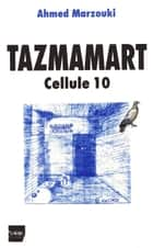 Tazmamart - Cellule 10 ebook by Ahmed Marzouki
