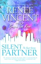 Silent Partner (The Sweet Version) ebook by Renee Vincent
