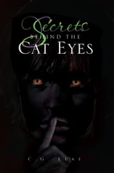 Secrets Behind The Cat Eyes ebook by C.G. Luke
