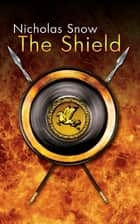 The Shield ebook by Nicholas Snow, Vicki Politis